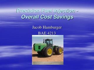Precision Fuel Injection - Overall Cost Savings