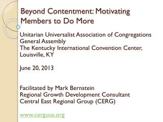 Beyond Contentment: Motivating Members to Do More