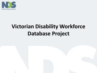 Victorian Disability Workforce Database Project