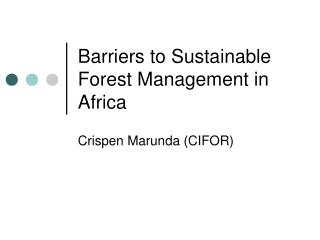 Barriers to Sustainable Forest Management in Africa