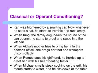 Classical or Operant Conditioning?