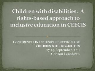Children  with  disabilities:   A rights-based approach to inclusive  education in CEECIS