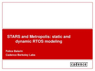 STARS and Metropolis: static and dynamic RTOS modeling