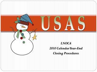 LNOCA  2010 Calendar Year-End  Closing Procedures