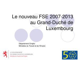 Le nouveau FSE 2007-2013 au Grand-Duché de Luxembourg