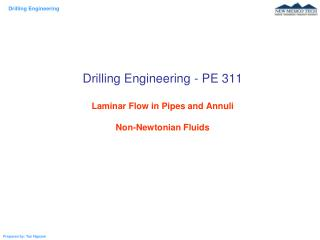 Drilling Engineering - PE 311 Laminar Flow in Pipes and Annuli Non-Newtonian Fluids