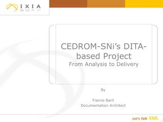 CEDROM-SNi's DITA-based Project  From Analysis to Delivery