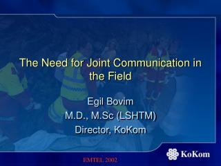 The Need for Joint Communication in the Field