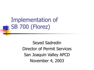 Implementation of  SB 700 (Florez)