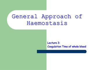 General Approach of Haemostasis