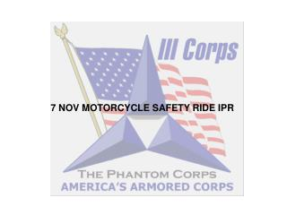 7 NOV MOTORCYCLE SAFETY RIDE IPR