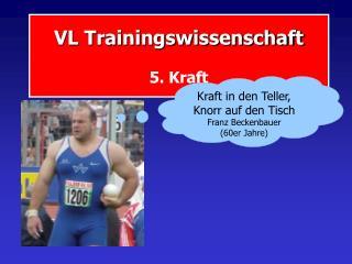 VL Trainingswissenschaft 5. Kraft