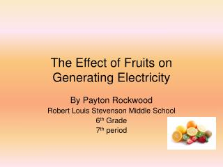 The Effect of Fruits on Generating Electricity