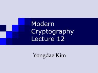 Modern Cryptography Lecture 12
