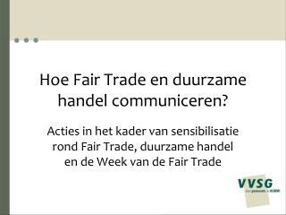 Hoe Fair Trade en duurzame handel communiceren?