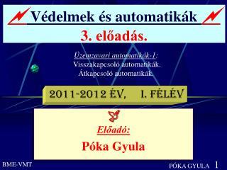   Védelmek és automatikák   3 . előadás.