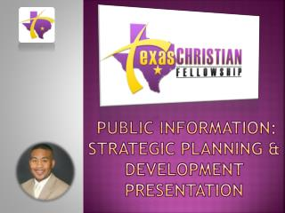 public information: Strategic Planning & development presentation