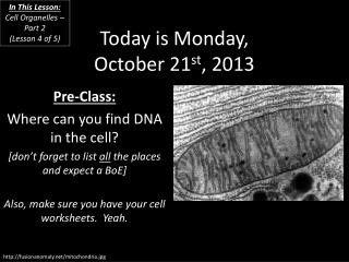 Today is  Monday, October 21 st ,  2013