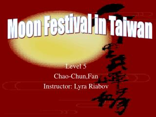 Level 5 Chao-Chun,Fan Instructor: Lyra Riabov