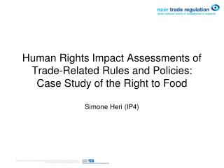 Human Rights Impact Assessments of Trade-Related Rules and Policies: Case Study of the Right to Food