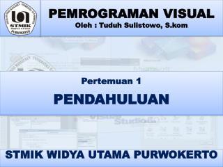 PEMROGRAMAN VISUAL Oleh  :  Tuduh Sulistowo , S.kom