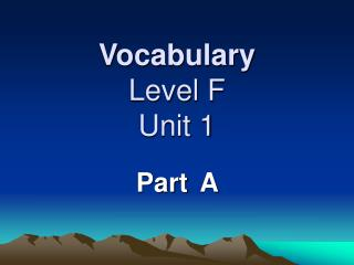 Vocabulary Level F Unit 1