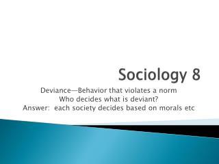 Sociology 8