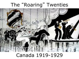 "The  "" Roaring ""  Twenties"