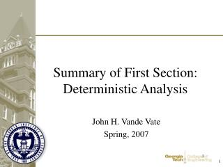 Summary of First Section: Deterministic Analysis