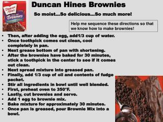 Duncan Hines Brownies So moist…So delicious…So much more!