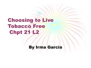 Choosing to Live  Tobacco Free  Chpt 21 L2