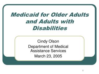 Medicaid for Older Adults and Adults with Disabilities