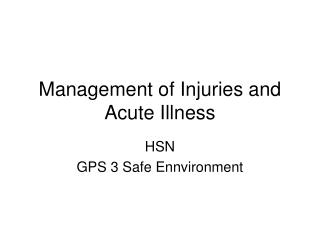Management of Injuries and Acute Illness