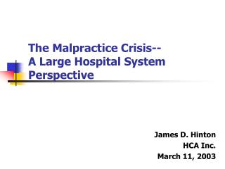 The Malpractice Crisis-- A Large Hospital System Perspective