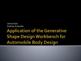 Application of the Generative Shape Design Workbench for Automobile Body Design