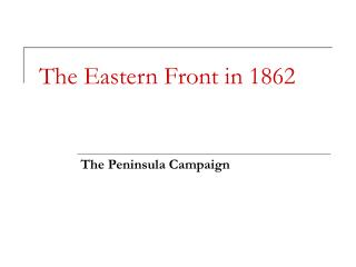 The Eastern Front in 1862