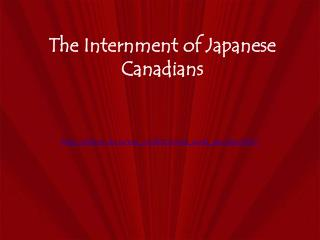 The Internment of Japanese Canadians