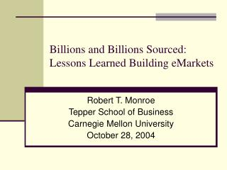 Billions and Billions Sourced:  Lessons Learned Building eMarkets