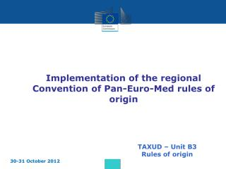 Implementation of the regional Convention of Pan-Euro-Med rules of origin