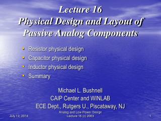 Lecture 16 Physical Design and Layout of Passive Analog Components