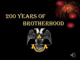 200 years of 		 Brotherhood