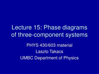 Lecture 15: Phase diagrams of three-component systems