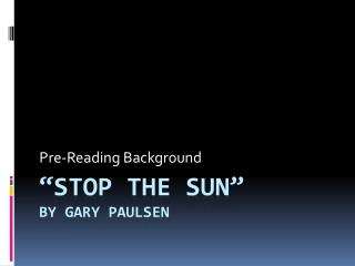 �Stop the Sun� by Gary Paulsen