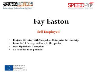 Self  Employed Projects Director with Shropshire Enterprise Partnership.   Launched 3 Enterprise Hubs in Shropshire Sta