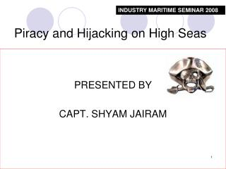 Piracy and Hijacking on High Seas