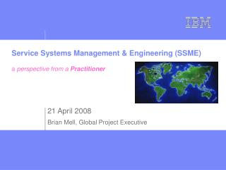 Service Systems Management & Engineering (SSME) a  perspective from a  Practitioner