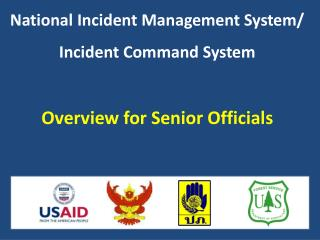 National Incident Management System/ Incident Command System  Overview for Senior Officials