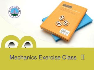 Mechanics Exercise Class   Ⅱ