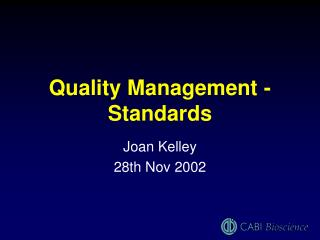 Quality Management -Standards