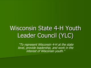 Wisconsin State 4-H Youth Leader Council (YLC)